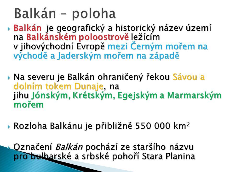  Balkán je geografický a historický název území na Balkánském poloostrově ležícím v jihovýchodní Evropě mezi Černým mořem na východě a Jaderským moře