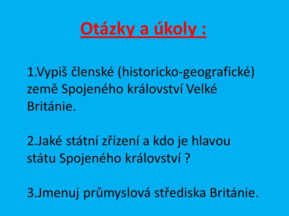 Zdroje : -Jednotlivé obrázky dostupné z odkazů : http://www.destinacie.sk/krajiny/britania/bri_mapa.gif http://www.zamky-hrady.cz/10/img/burghley_house.jpg http://im.novinky.cz/693/226932-original1-x7ec9.jpg http://www.mapa-sveta.info/images/Velka_Britanie-img.jpg