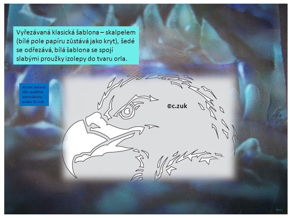 Archiv autora Archiv autora: dílo podléhá autorskému právu © c.zuk © c.zuk Práce se šablonami – trhaný papír Vyřezávaná klasická šablona – skalpelem (bílé pole papíru zůstává jako kryt), šedé se odřezává, bílá šablona se spojí slabými proužky izolepy do tvaru orla.