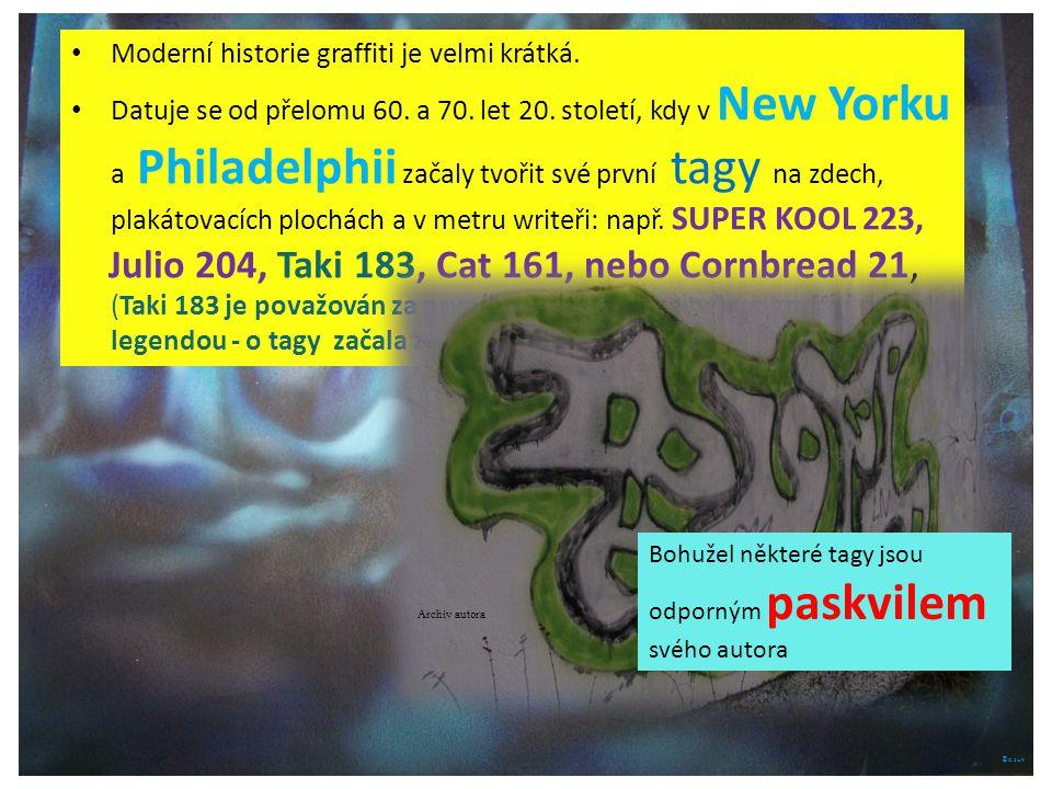 ©c.zuk Moderní historie graffiti je velmi krátká. Datuje se od přelomu 60.