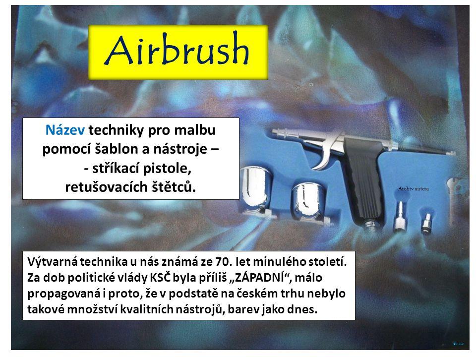 """©c.zuk Airbrush Výtvarná technika u nás známá ze 70. let minulého století. Za dob politické vlády KSČ byla příliš """"ZÁPADNÍ"""", málo propagovaná i proto,"""