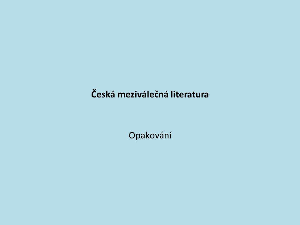 Česká meziválečná literatura Opakování