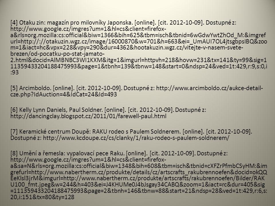 [4] Otaku zin: magazín pro milovníky Japonska. [online]. [cit. 2012-10-09]. Dostupné z: http://www.google.cz/imgres?um=1&hl=cs&client=firefox- a&rls=o