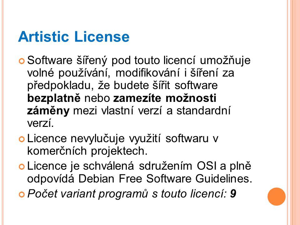 Artistic License Software šířený pod touto licencí umožňuje volné používání, modifikování i šíření za předpokladu, že budete šířit software bezplatně