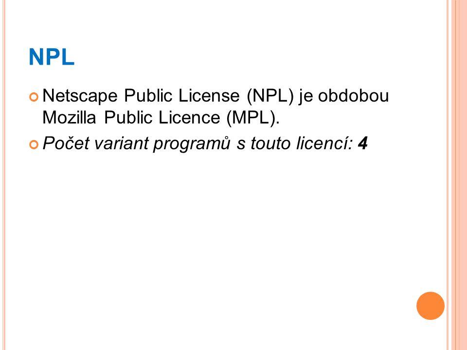 NPL Netscape Public License (NPL) je obdobou Mozilla Public Licence (MPL). Počet variant programů s touto licencí: 4