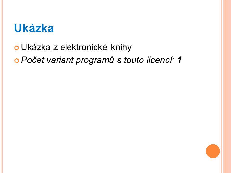 Ukázka Ukázka z elektronické knihy Počet variant programů s touto licencí: 1