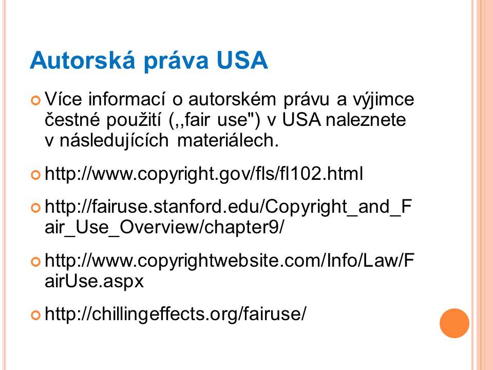 Autorská práva USA Více informací o autorském právu a výjimce čestné použití (,,fair use