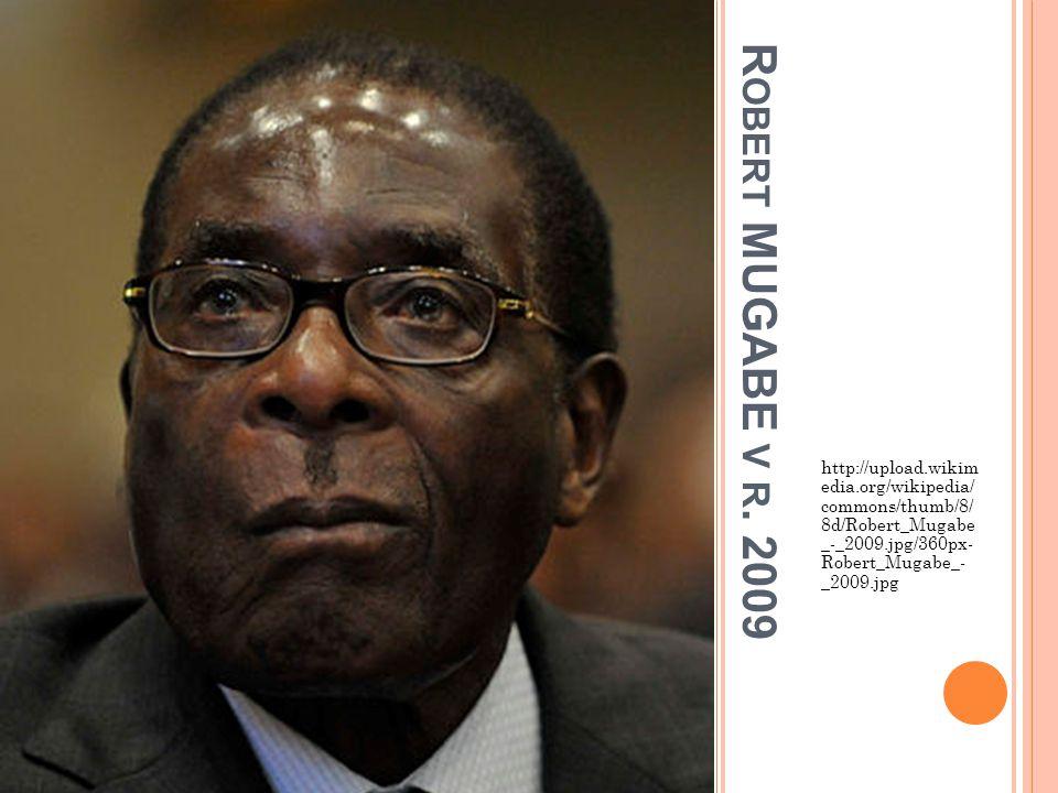 R OBERT G ABRIEL MUGABE (*1924) představitel nedemokratického, autokratického afrického režimu r.