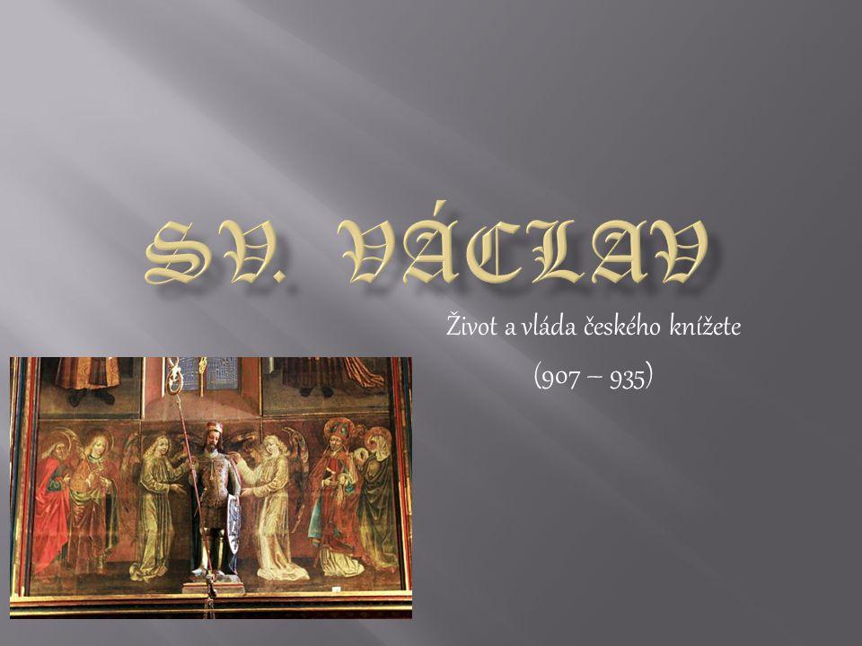 Časová přímka 907 Narození sv.Václava 915 Na trůn nastupuje Vratislav, Václavův otec 921 Vratislav zemřel, vládne Drahomíra Drahomíra nechala uškrtit Ludmilu 924 Václav se ujal vlády 929 Vpád bavorského vévody Arnulfa a saského krále Jindřicha I.