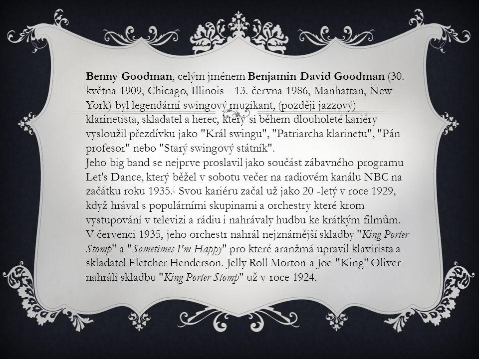 Benny Goodman, celým jménem Benjamin David Goodman (30.
