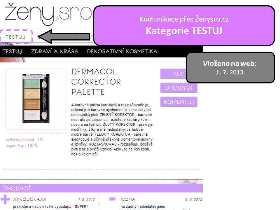 Vloženo na web: 1. 7. 2013 Komunikace přes Ženysro.cz Kategorie TESTUJ