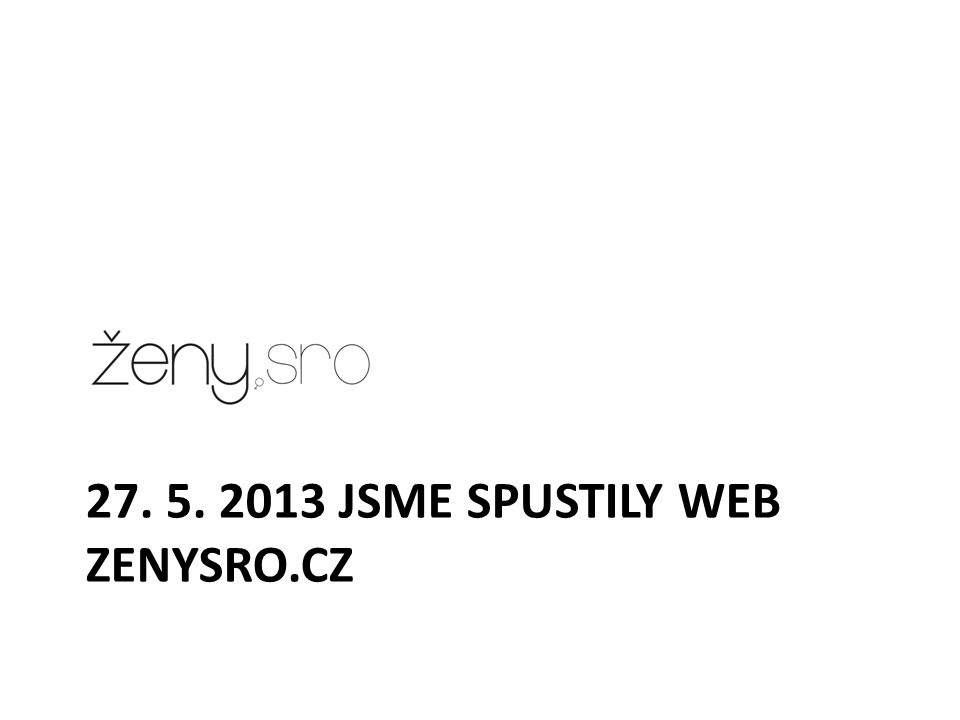 27. 5. 2013 JSME SPUSTILY WEB ZENYSRO.CZ