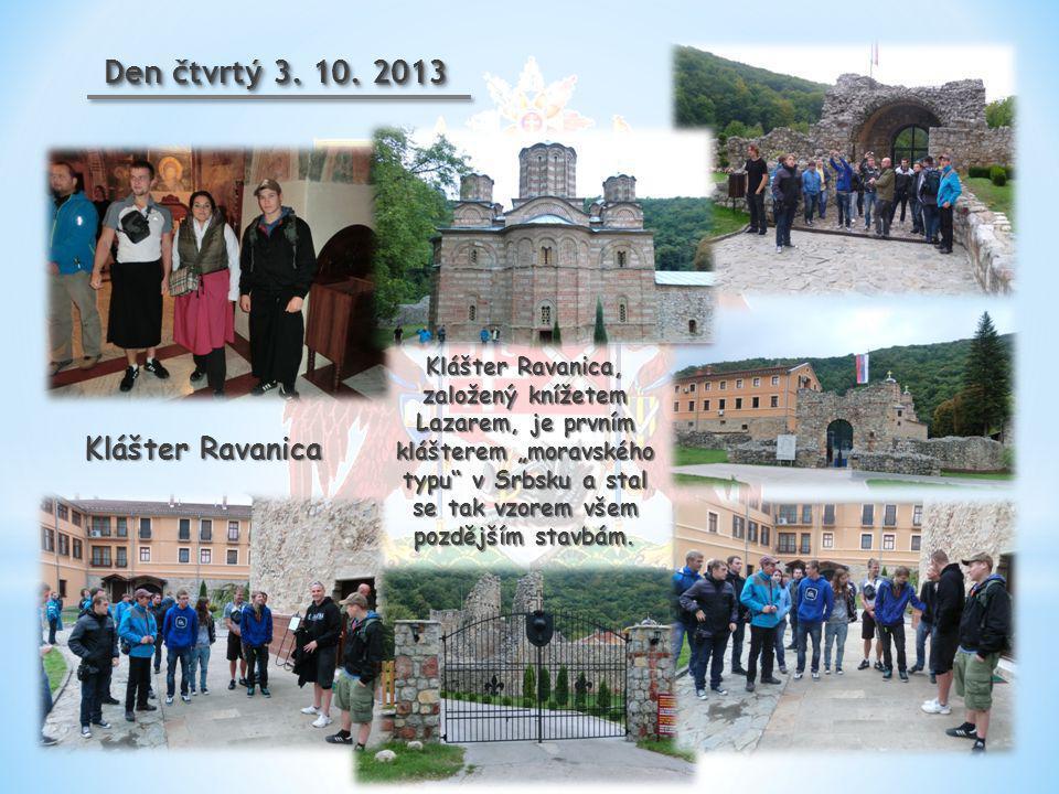 """Den čtvrtý 3. 10. 2013 Klášter Ravanica, založený knížetem Lazarem, je prvním klášterem """"moravského typu"""" v Srbsku a stal se tak vzorem všem pozdějším"""