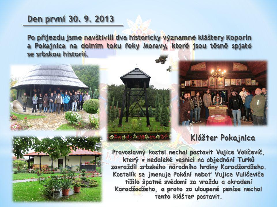 Den první 30. 9. 2013 Po příjezdu jsme navštívili dva historicky významné kláštery Koporin a Pokajnica na dolním toku řeky Moravy, které jsou těsně sp