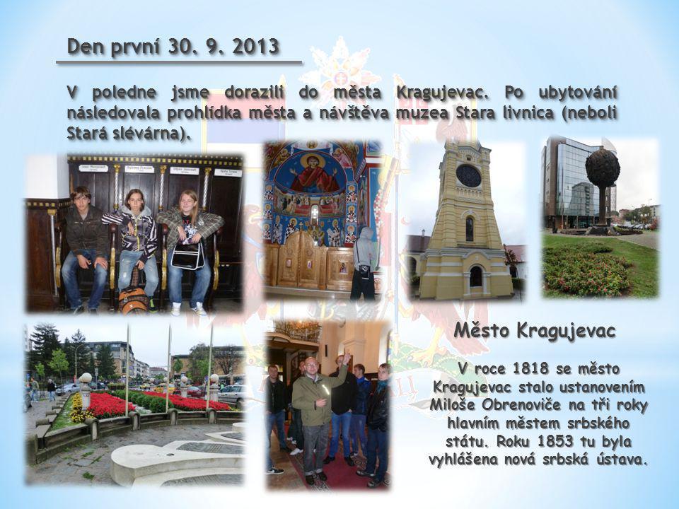 V poledne jsme dorazili do města Kragujevac. Po ubytování následovala prohlídka města a návštěva muzea Stara livnica (neboli Stará slévárna). Den prvn