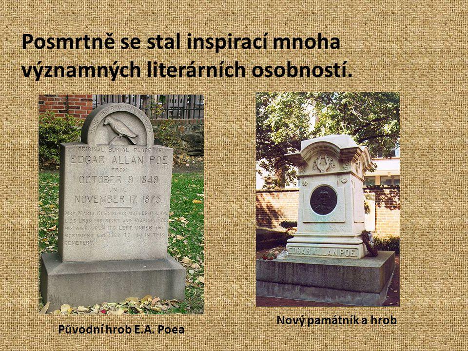 Posmrtně se stal inspirací mnoha významných literárních osobností. Původní hrob E.A. Poea Nový památník a hrob