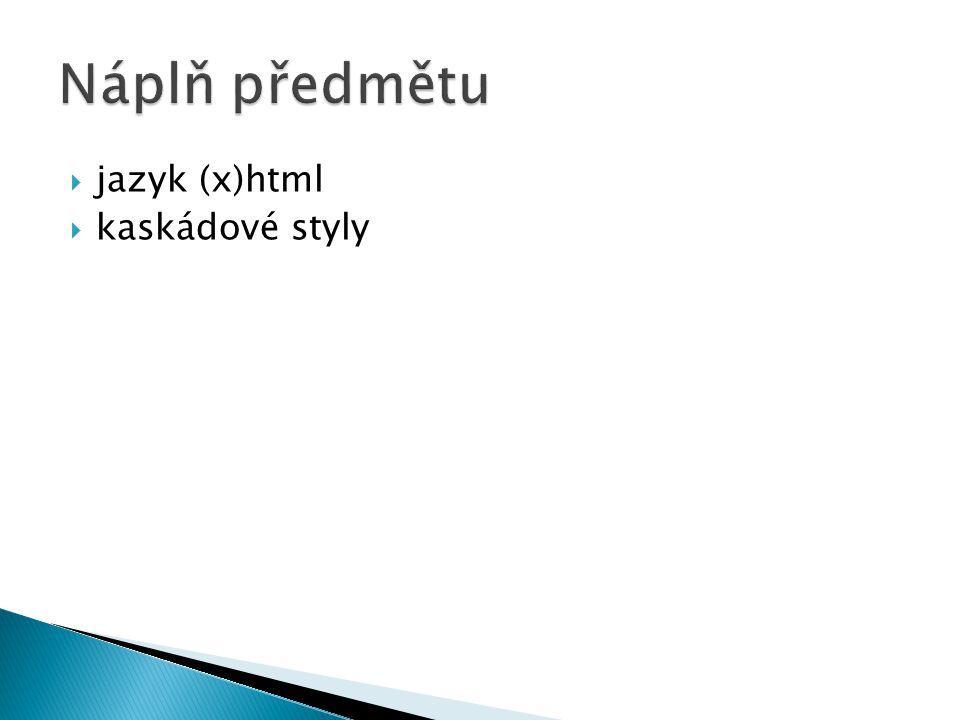  jazyk (x)html  kaskádové styly