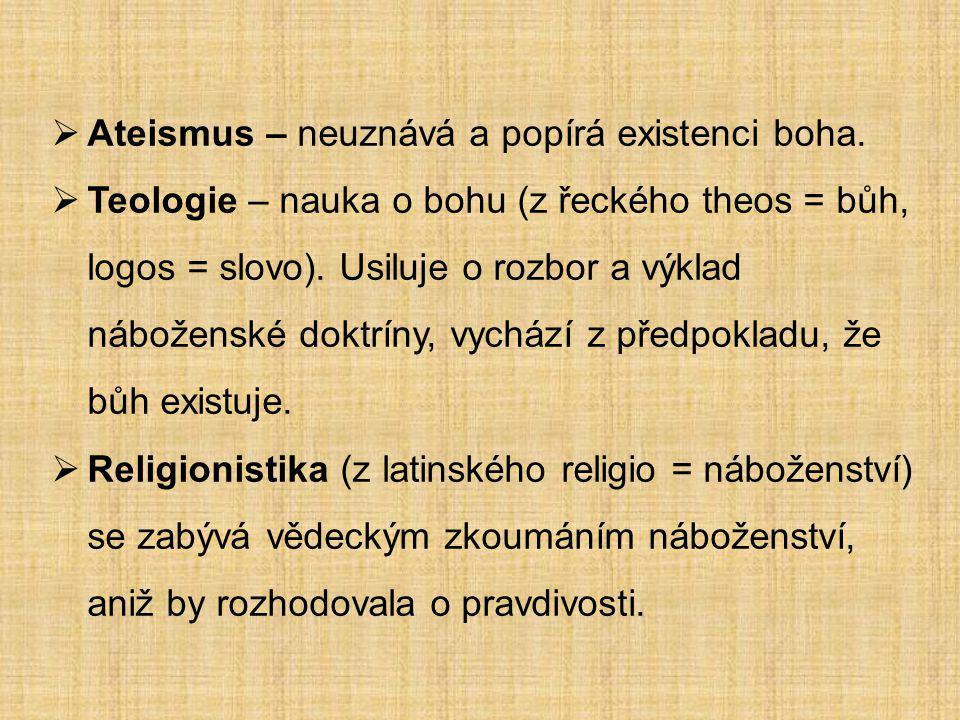 Společné rysy náboženství  Vztahuje se k vyššímu řádu, k bohu či božstvu.