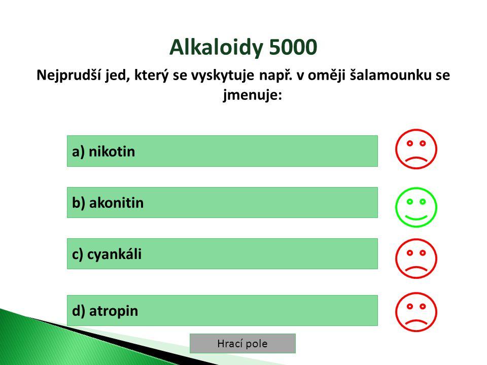Hrací pole Alkaloidy 5000 Nejprudší jed, který se vyskytuje např.
