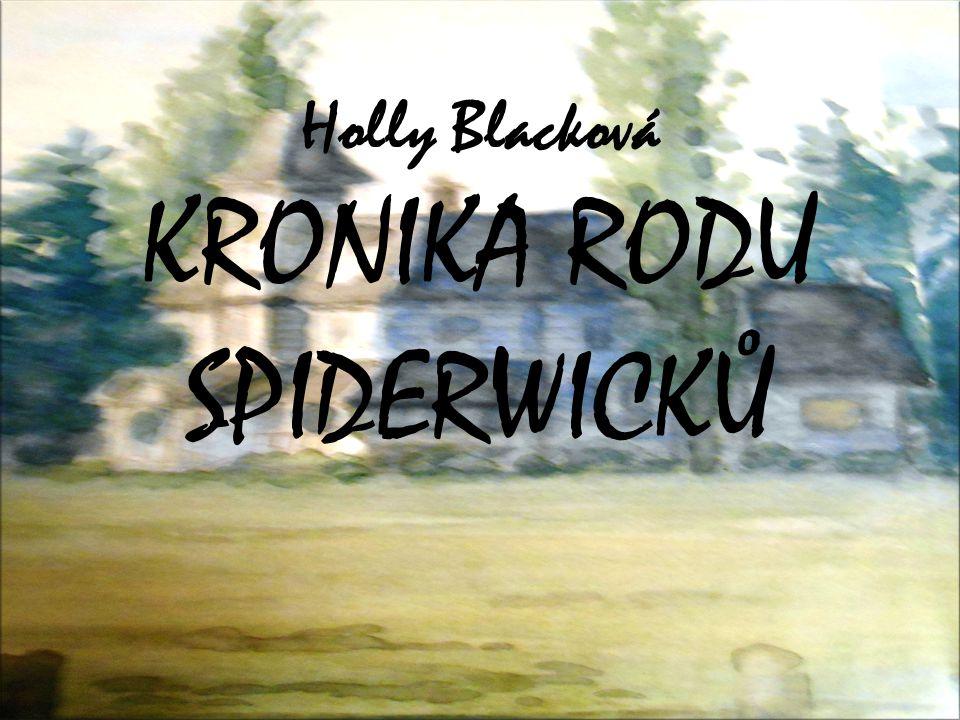 Holly Blacková KRONIKA RODU SPIDERWICKŮ