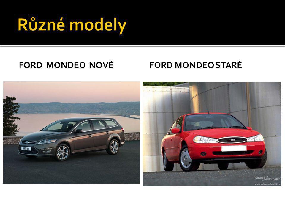 FORD MONDEO NOVÉFORD MONDEO STARÉ