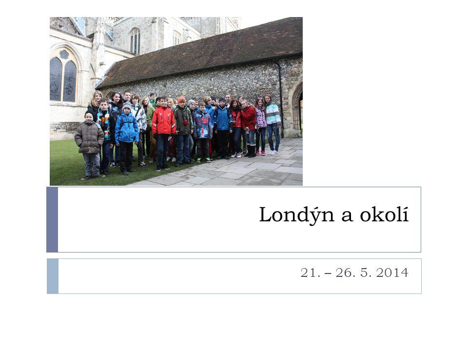Londýn a okolí 21. – 26. 5. 2014