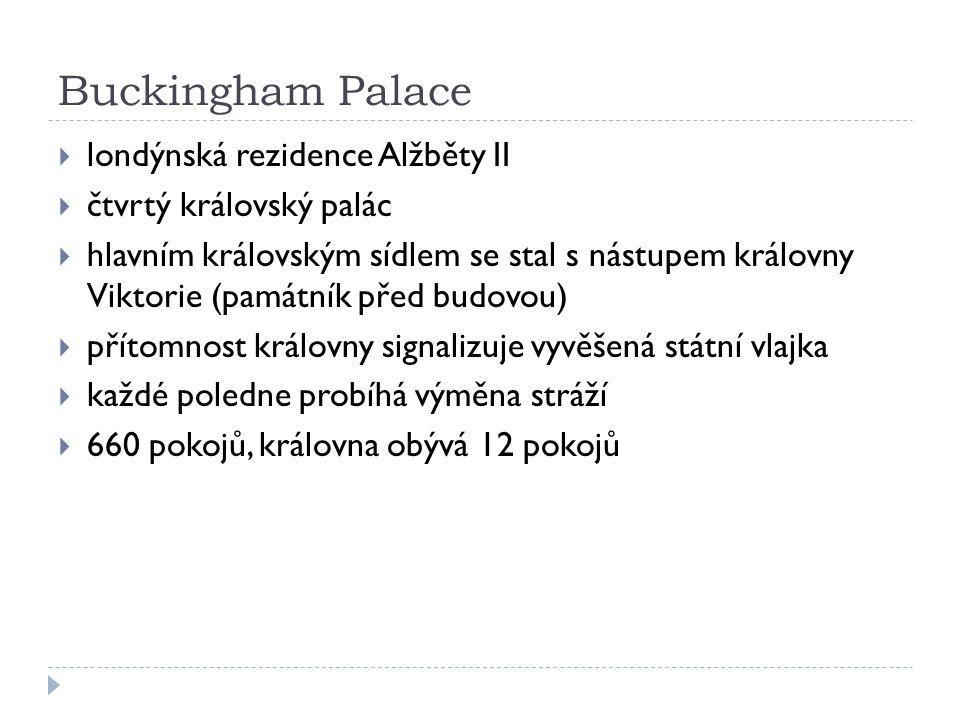 Buckingham Palace  londýnská rezidence Alžběty II  čtvrtý královský palác  hlavním královským sídlem se stal s nástupem královny Viktorie (památník