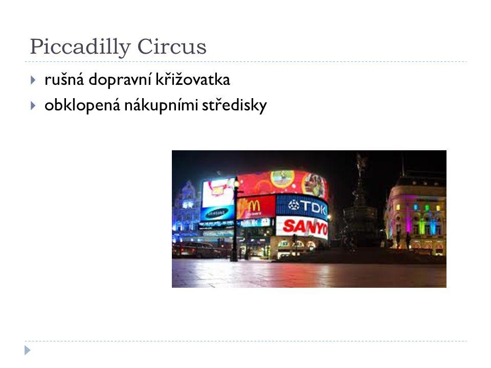 Piccadilly Circus  rušná dopravní křižovatka  obklopená nákupními středisky
