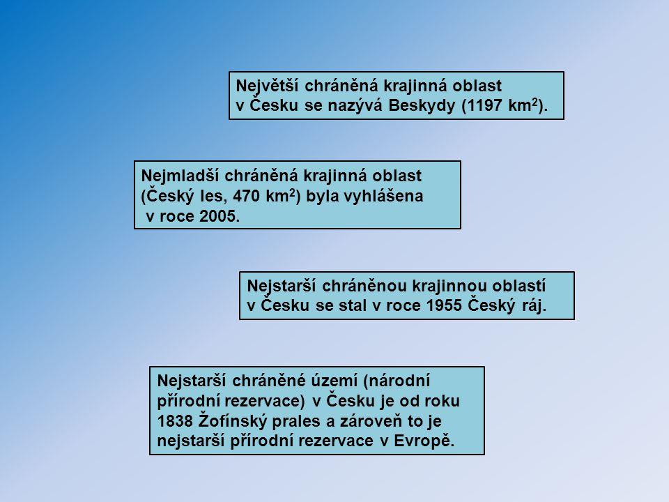 Nejmladší chráněná krajinná oblast (Český les, 470 km 2 ) byla vyhlášena v roce 2005. Nejstarší chráněné území (národní přírodní rezervace) v Česku je