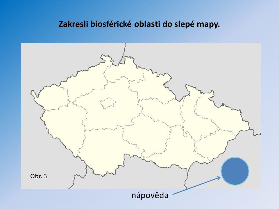 Zakresli biosférické oblasti do slepé mapy. nápověda Obr. 3