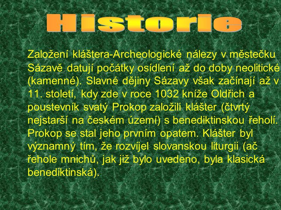 Založení kláštera-Archeologické nálezy v městečku Sázavě datují počátky osídlení až do doby neolitické (kamenné).