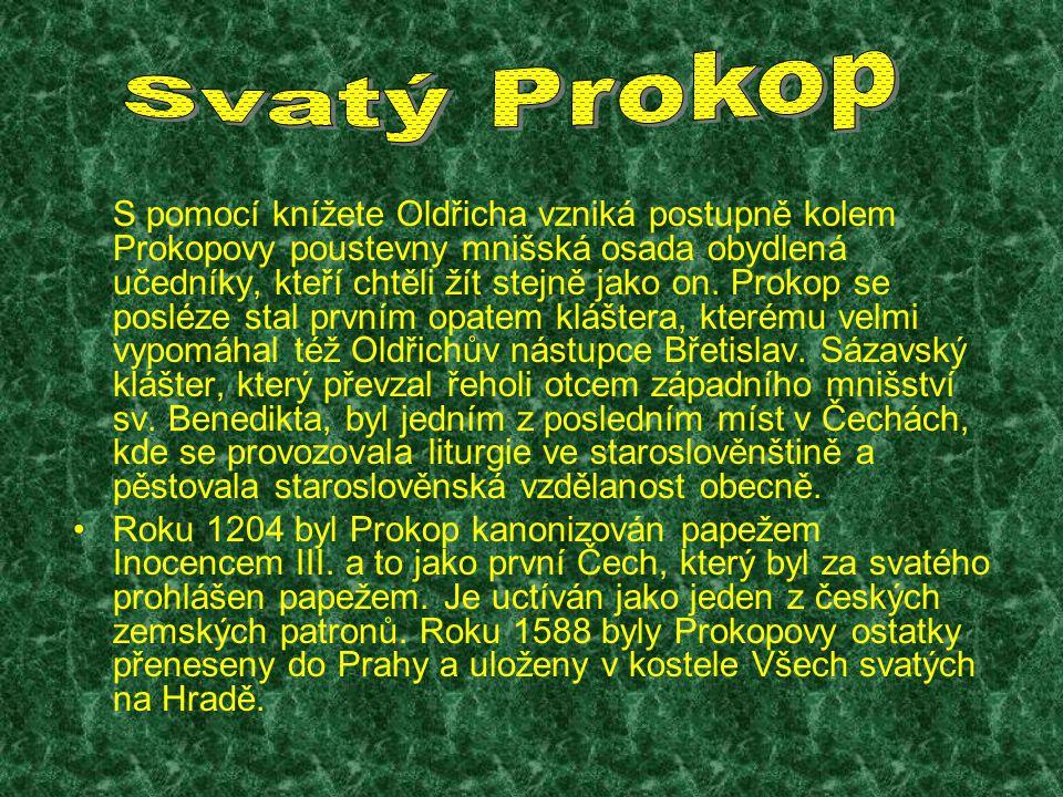 S pomocí knížete Oldřicha vzniká postupně kolem Prokopovy poustevny mnišská osada obydlená učedníky, kteří chtěli žít stejně jako on.