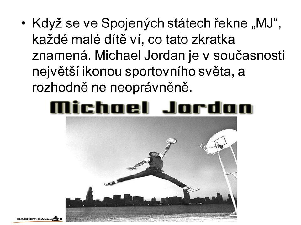 """Když se ve Spojených státech řekne """"MJ , každé malé dítě ví, co tato zkratka znamená."""