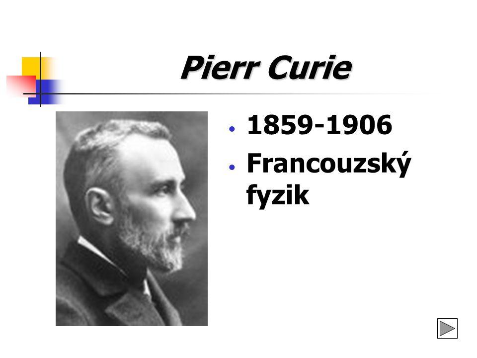 Pierr Curie v roce 1876, tedy jako šestnáctiletý, se stal bakalářem pařížské Sorbonny poté magistrem fyziky Curieho nejprve vyučoval jeho otec, později Albert Bazille po studiích přijal místo demonstrátora u profesora Desaainse na Sorboně