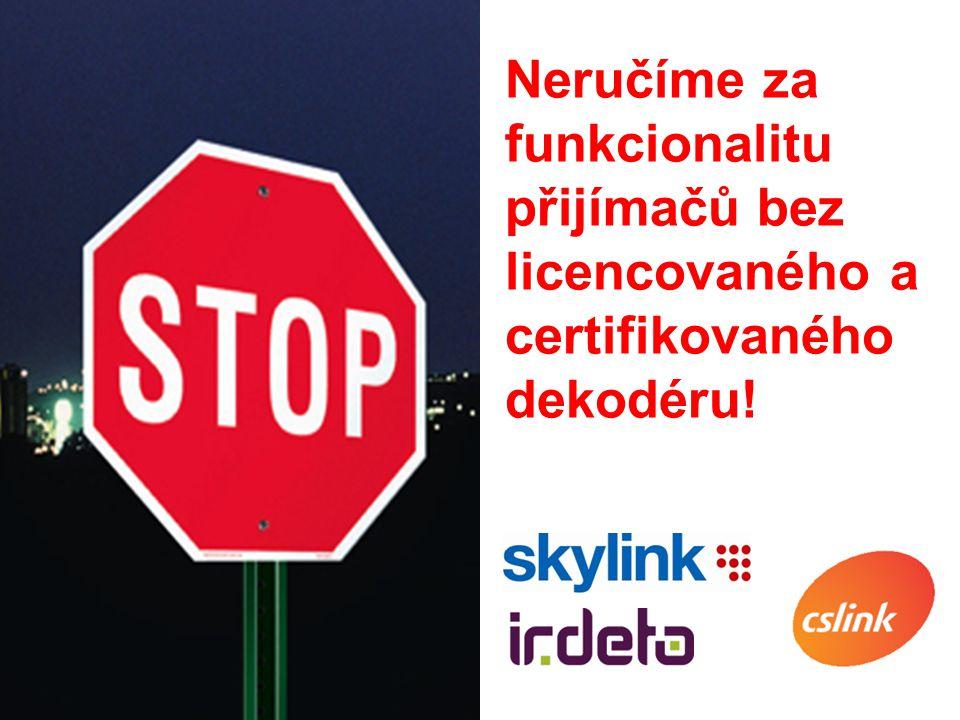 Neručíme za funkcionalitu přijímačů bez licencovaného a certifikovaného dekodéru!