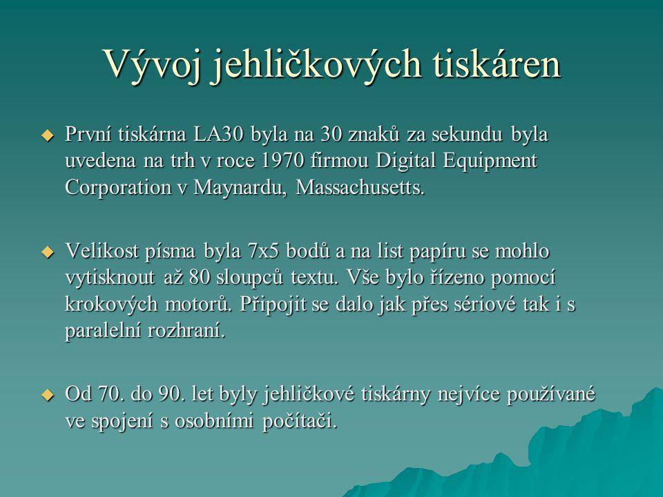 Vývoj jehličkových tiskáren  První tiskárna LA30 byla na 30 znaků za sekundu byla uvedena na trh v roce 1970 firmou Digital Equipment Corporation v M