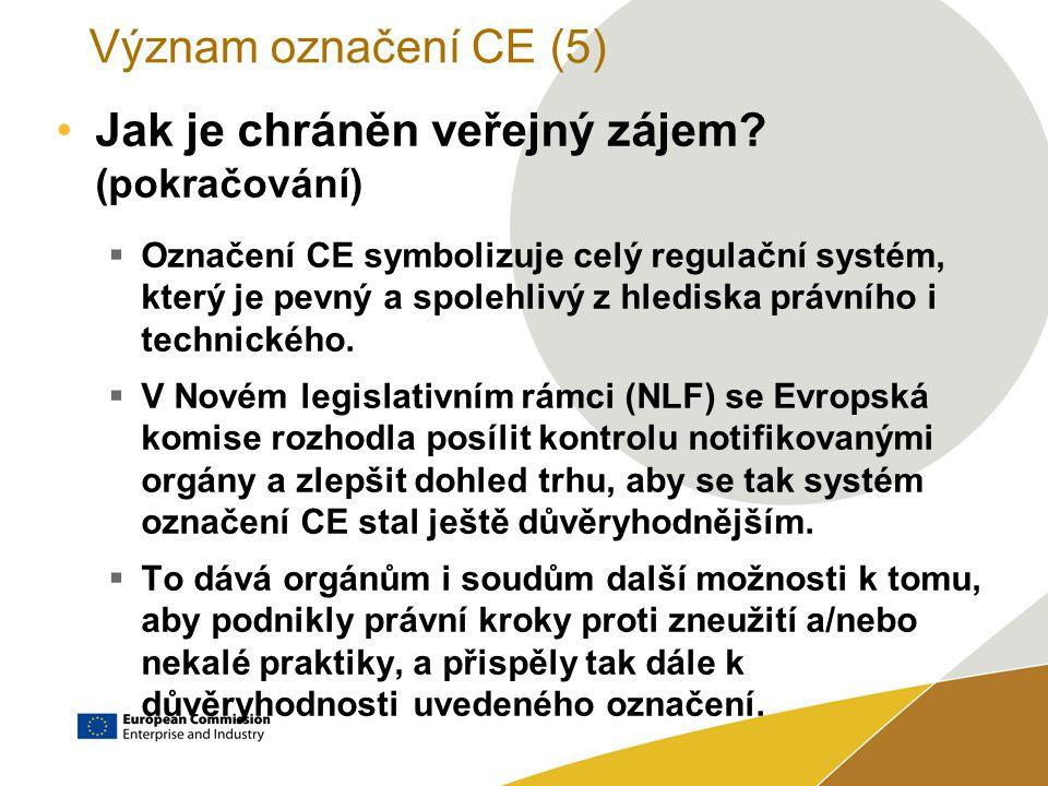 Význam označení CE (5) Jak je chráněn veřejný zájem.