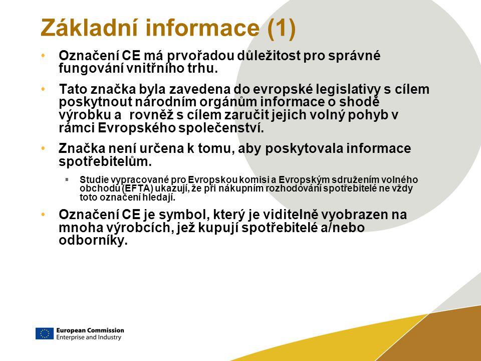 Základní informace (1) Označení CE má prvořadou důležitost pro správné fungování vnitřního trhu.