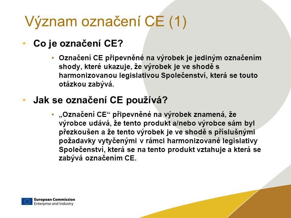 Význam označení CE (1) Co je označení CE.