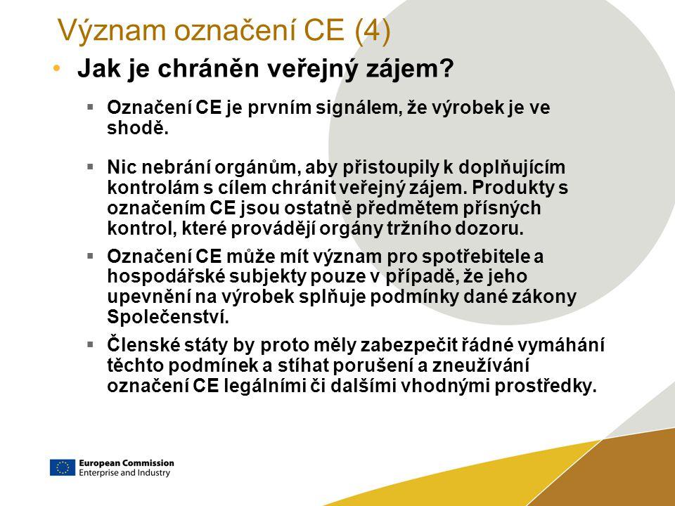 Význam označení CE (4) Jak je chráněn veřejný zájem.