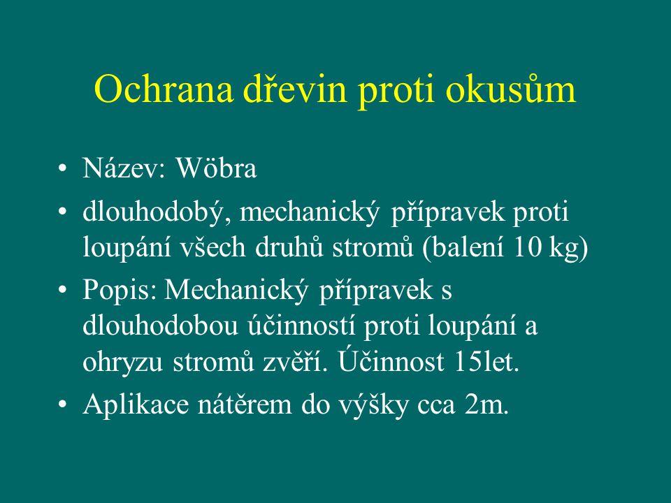 Ochrana dřevin proti okusům Název: Wöbra dlouhodobý, mechanický přípravek proti loupání všech druhů stromů (balení 10 kg) Popis: Mechanický přípravek
