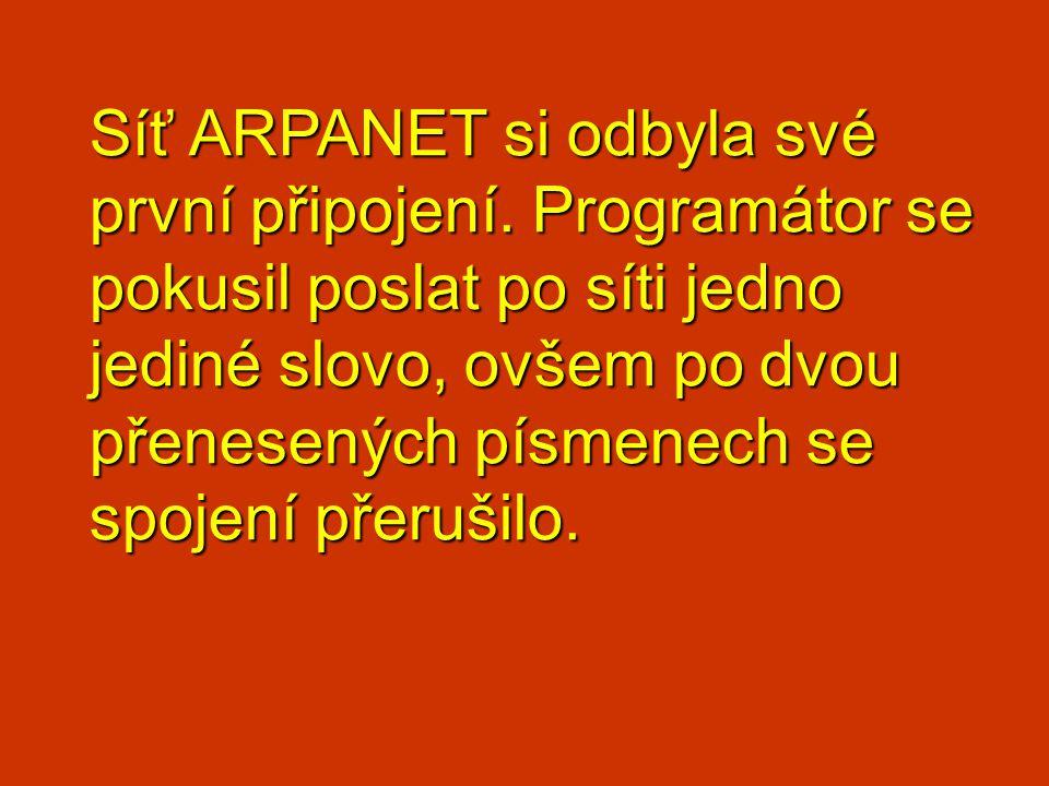 Síť ARPANET si odbyla své první připojení. Programátor se pokusil poslat po síti jedno jediné slovo, ovšem po dvou přenesených písmenech se spojení př