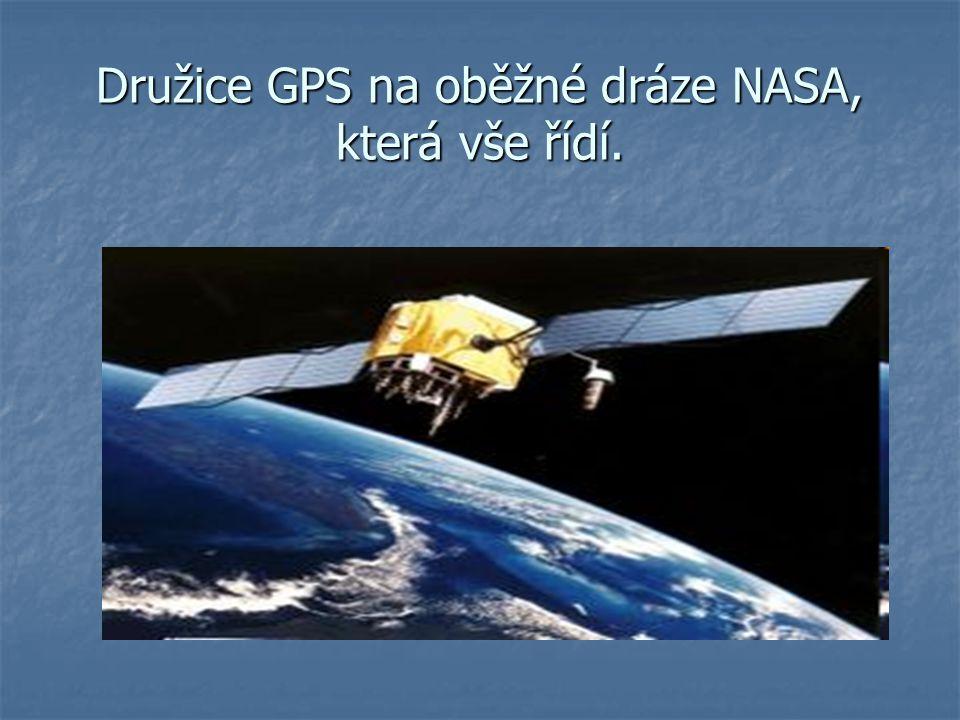 Družice GPS na oběžné dráze NASA, která vše řídí.