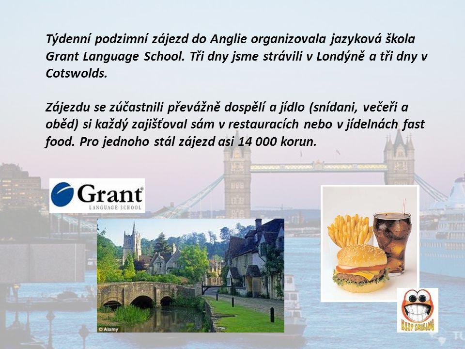 Týdenní podzimní zájezd do Anglie organizovala jazyková škola Grant Language School.
