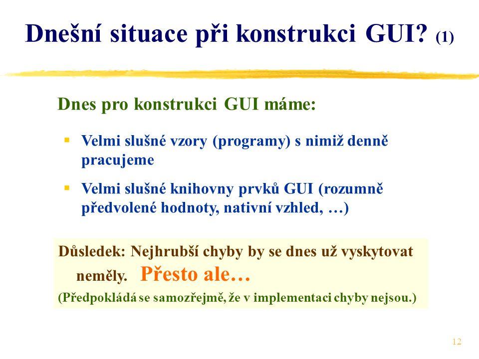 12 Dnešní situace při konstrukci GUI.