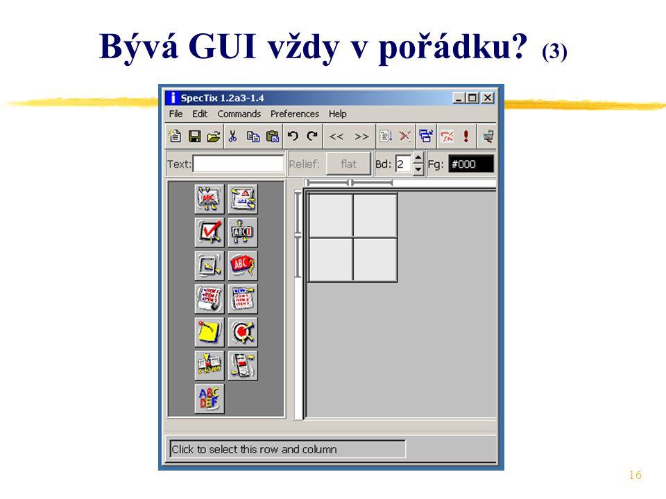 16 Bývá GUI vždy v pořádku (3)