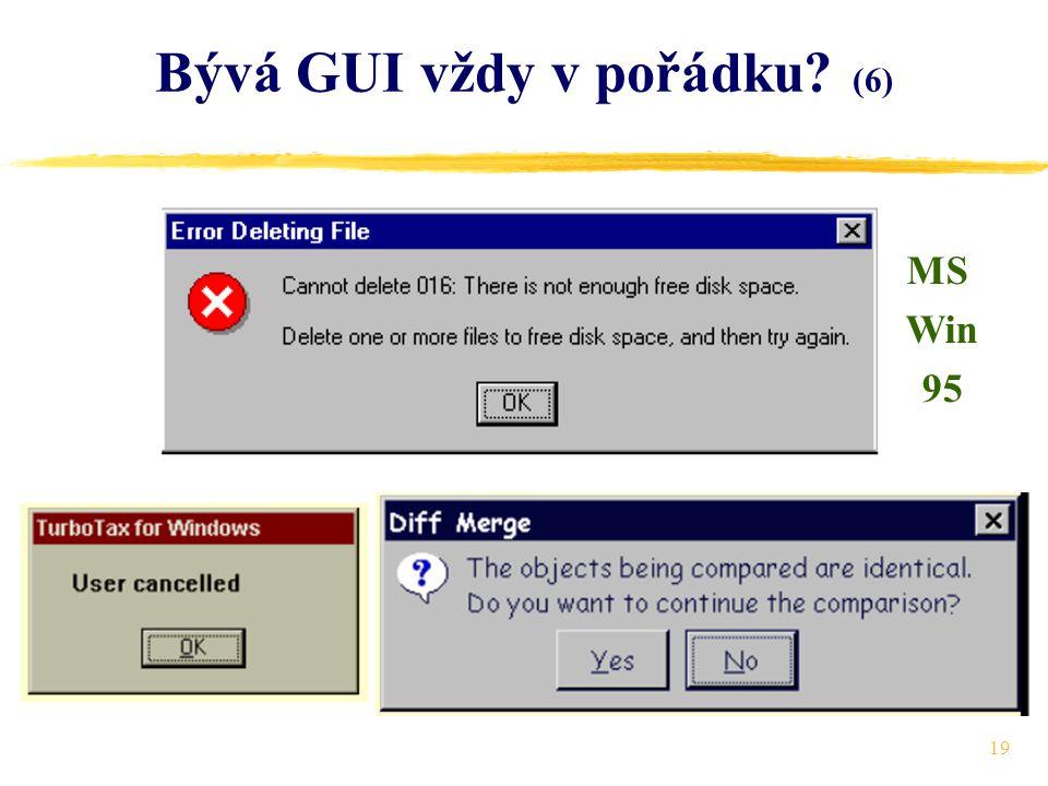 19 Bývá GUI vždy v pořádku (6) MS Win 95