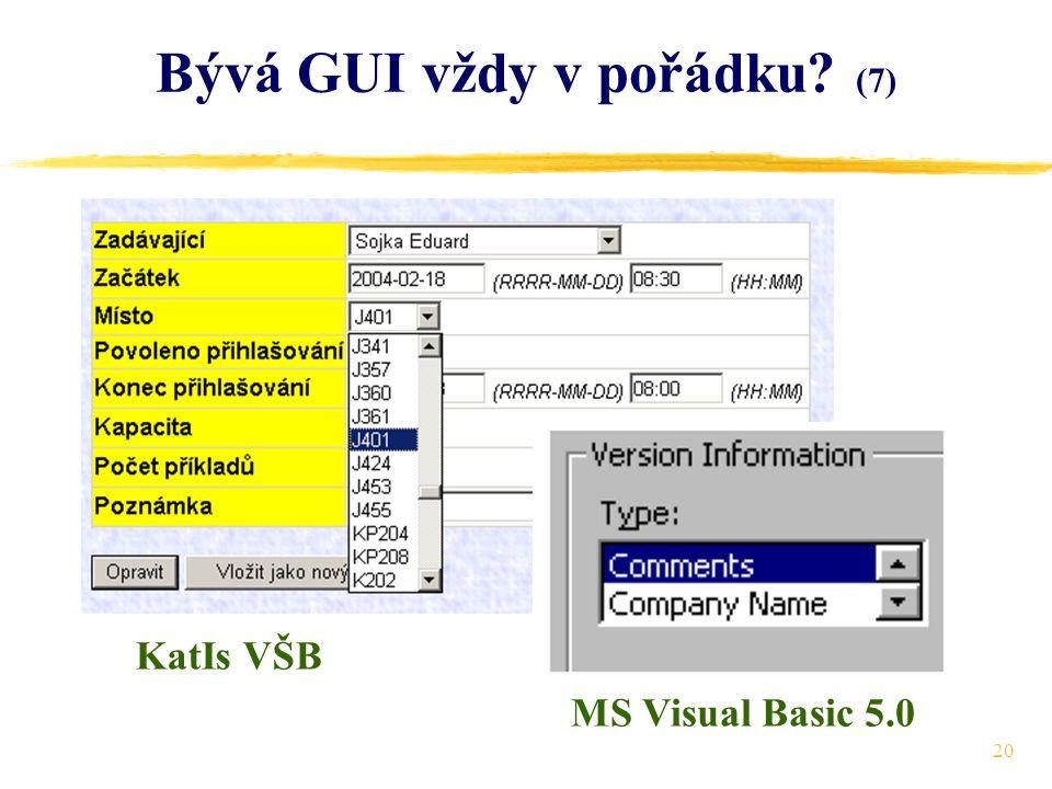 20 Bývá GUI vždy v pořádku (7) KatIs VŠB MS Visual Basic 5.0