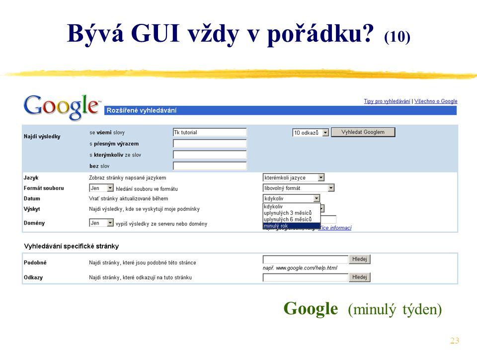 23 Bývá GUI vždy v pořádku (10) Google (minulý týden)