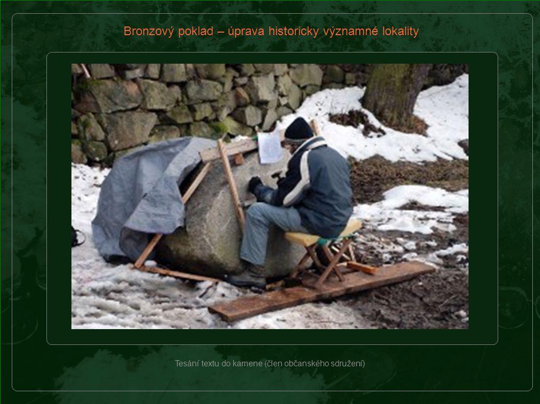 Bronzový poklad – úprava historicky významné lokality Tesání textu do kamene (člen občanského sdružení)